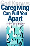 God Knows Caregiving Can Pull You Apart, Gretchen Thompson, 1893732444