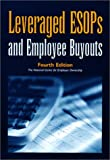 Leveraged ESOPs and Employee Buyouts, Corey Rosen, Scott Rodrick, 092690275X