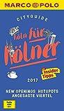 MARCO POLO Cityguide Köln für Kölner 2017: Mit Insider-Tipps und Cityatlas. (MARCO POLO Cityguides)