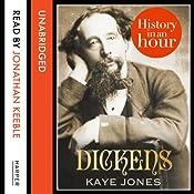 Dickens: History in an Hour | Kaye Jones