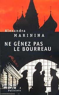 Ne gênez pas le bourreau, Marinina, Alexandra
