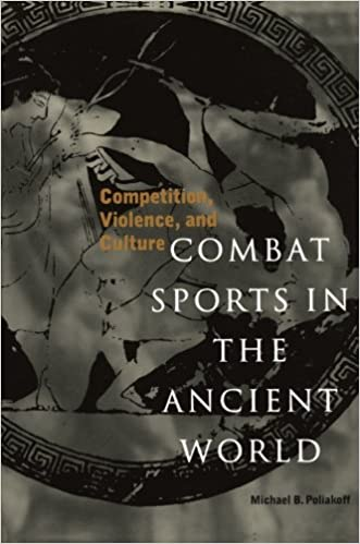 combat sports in the ancient world competition violence and