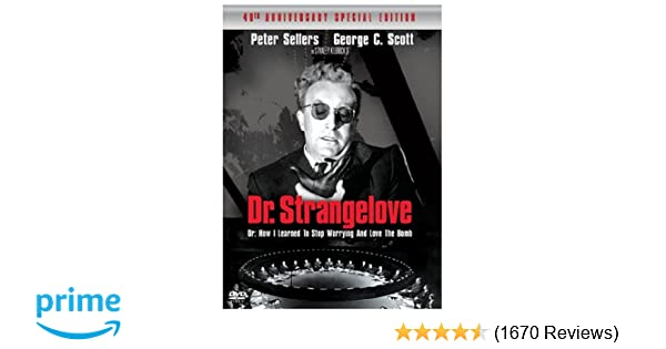 Dr Strangelove Please Keep Eye On Your >> Amazon Com Dr Strangelove Or How I Learned To Stop Worrying And