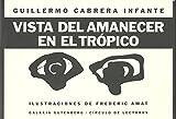img - for Vista del amanecer en el tropico/ View of Dawn in the Tropics (Spanish Edition) book / textbook / text book