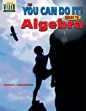 The You Can Do It! Guide to Algebra, Michael J. Goldberger, 082512851X
