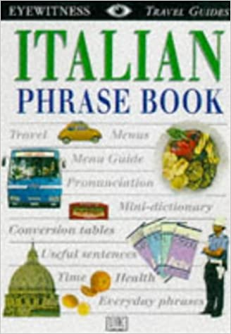 Italian Phrase Book (Eyewitness Travel Guides Phrase Books)