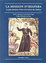 La mission d'Ibiapaba : Le Père António Viera et le droit des Indiens par João Viegas