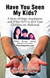 Have You Seen My Kids?, Paul Fedynich and Rusty Fischer, 1413722350
