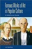 Famous Works of Art in Popular Culture, Joy Sperling, 0313318085