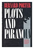 Plots and Paranoia : A History of Political Espionage in Britain, 1790-1988, Porter, Bernard, 0044452586