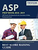 ASP Prep Book 2018-2019: ASP Practice Test Questions for the Association of Safety Professionals Exam