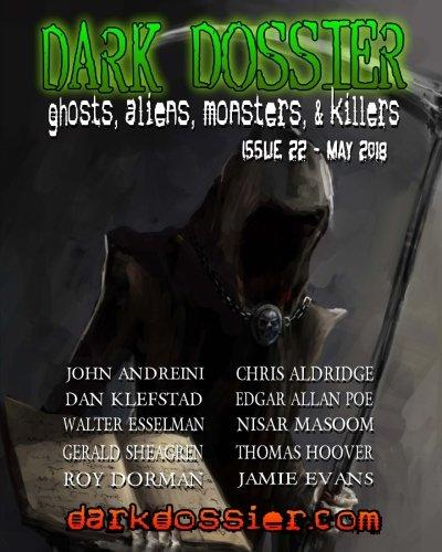Dark Dossier #22: The Magazine of Ghosts, Aliens, Monsters, & Killers!