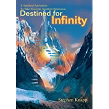 Destined for Infinity: A Spiritual Adventure to Take You into Another Dimension (English Edition)