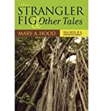 download ebook [ the strangler fig and other tales: field notes of a conservationist [ the strangler fig and other tales: field notes of a conservationist by hood, mary a. ( author ) jan-01-2004[ the strangler fig and other tales: field notes of a conservationist [ the  pdf epub