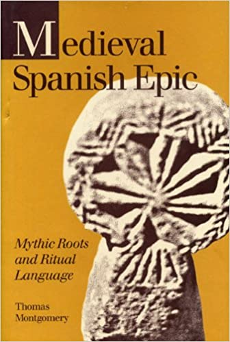 Medieval Spanish Epic: Mythic Roots and Ritual Language