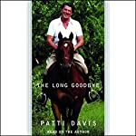 The Long Goodbye | Patti Davis