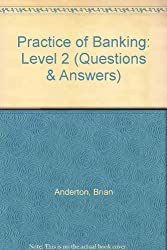 Practice of Banking: Level 2 (Questions & Answers)