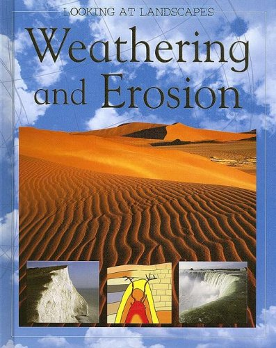 Weathering and Erosion (Looking at Landscapes)
