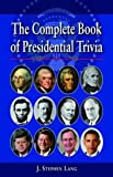Complete Book of Presidential Trivia, The