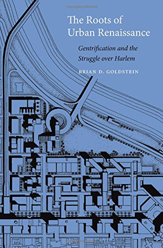 Search : The Roots of Urban Renaissance: Gentrification and the Struggle over Harlem