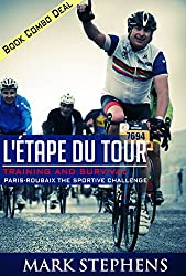 Paris Roubaix Challenge & L'Étape Combo: The Paris Roubaix Challenge & L'Étape du Tour in one book (The Middle Aged Mans Professional Cycling Year 3)