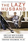 The Lazy Husband, Joshua Coleman, 031232796X