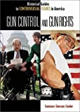 Gun Control and Gun Rights, Constance Emerson Crooker, 0313321744