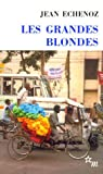 Les Grandes Blondes par Echenoz