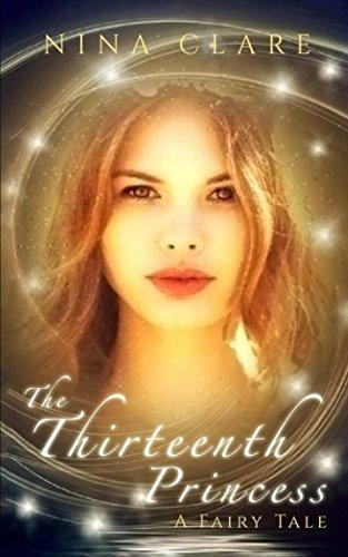 Read Online The Thirteenth Princess: A Retelling of The Twelve Dancing Princesses pdf epub