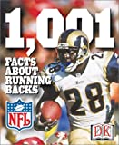 1,001 Facts about Running Backs, Brian C. Peterson and Dorling Kindersley Publishing Staff, 0789498618