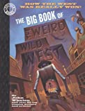 The Big Book of the Weird Wild West (Factoid Books)