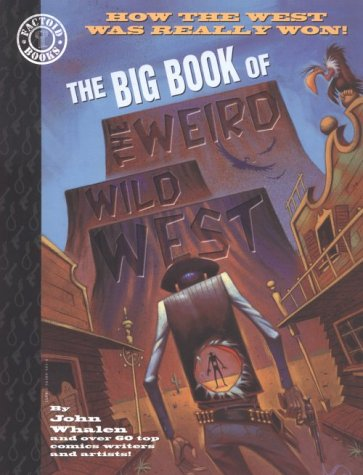 (The Big Book of the Weird Wild West (Factoid Books))