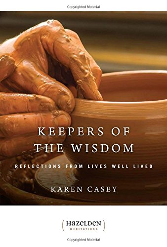 Keepers of the Wisdom: Reflections from Lives Well Lived (Hazelden Meditations)