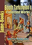 Booth Tarkington's Collected Works: The Magnificent Ambersons, Alice Adams, Penrod,  Seventeen, The Turmoil, and  More! ( 22 Works)