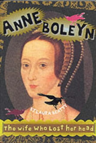 Anne Boleyn: The Wife Who Lost Her Head (History Files)
