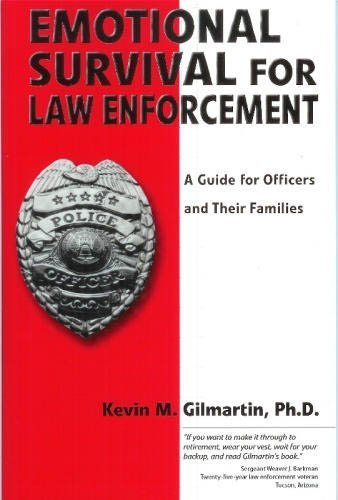 Emotional survival for law enforcement: A guide for officers and their families (Getting Mental Health Help For A Family Member)