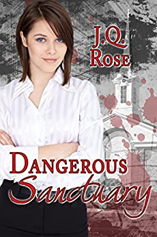 Dangerous Sanctuary by [Rose, J.Q.]