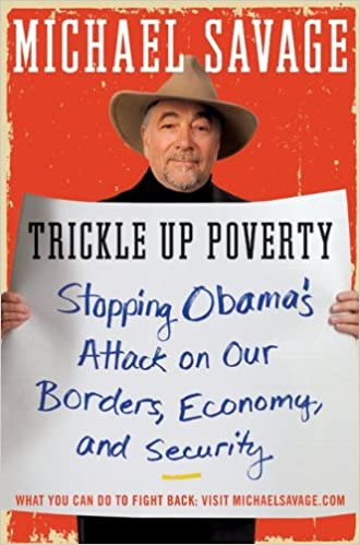 Trickle Up Poverty: Stopping Obama's Attack on Our Borders, Economy