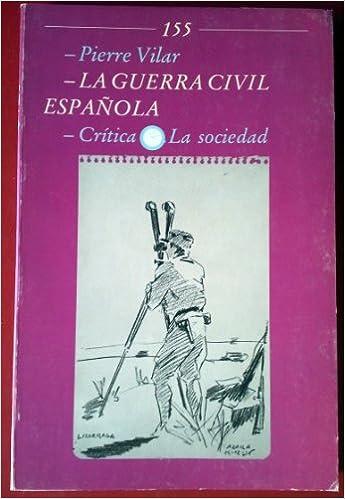 La guerra civil española: Amazon.es: Vilar, Pierre: Libros