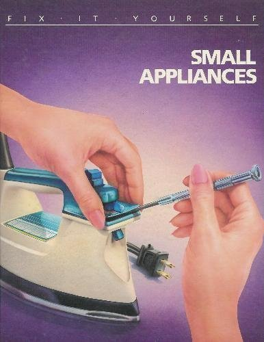 Small Appliances (FIX-IT-YOURSELF)