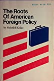 The Roots of American Foreign Policy: An Analysis of Power and Purpose.