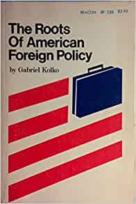 an analysis of the american foreign policy A country's foreign policy, also called foreign relations or foreign affairs policy, consists of self-interest strategies chosen by the state to safeguard its national interests and to achieve goals within its international relations milieu the approaches are strategically employed to interact with other countries the study of such.