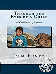 Through the Eyes of a Child (God Created It All Book 1)