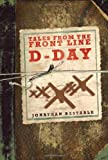 img - for D-Day (Tales from the Front Line) book / textbook / text book