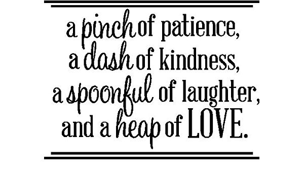 Amazon Com Inspirational Wall Sticker Quotes Words Art Removable Kitchen Dining Room Wall Decal Sticker Mural Vinyl Home Decor A Pinch Of Patience A Dash Of Kindness Small Black Home Kitchen