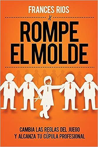 Rompe el Molde (Spanish Edition) (Spanish) Paperback – July 8, 2016