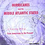 Hurricanes and the Middle Atlantic States, Rick Schwartz, 0978628004