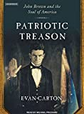 Front cover for the book Patriotic Treason: John Brown and the Soul of America by Evan Carton