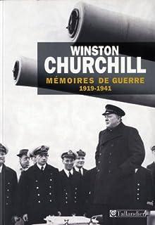 Mémoires de guerre : [tome 1] : 1919 - Février 1941, Churchill, Winston