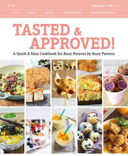 Tasted & Approved!: A Quick & Easy Cookbook for Busy Parents by Busy Parents